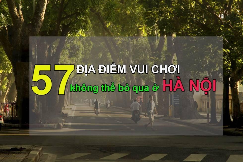 57-dia-diem-vui-choi-khong-the-bo-qua-o-ha-noi