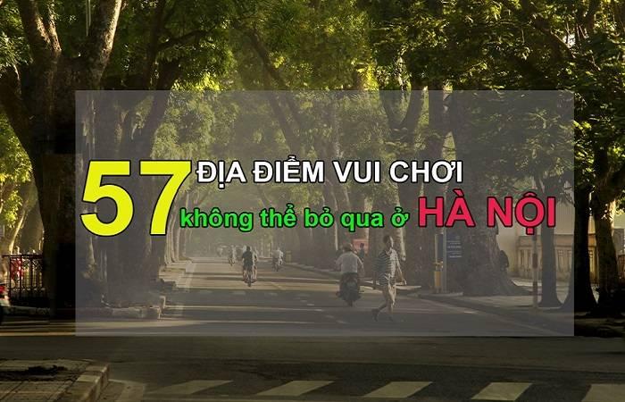 57-dia-diem-vui-choi-khong-the-bo-qua-o-ha-noi1