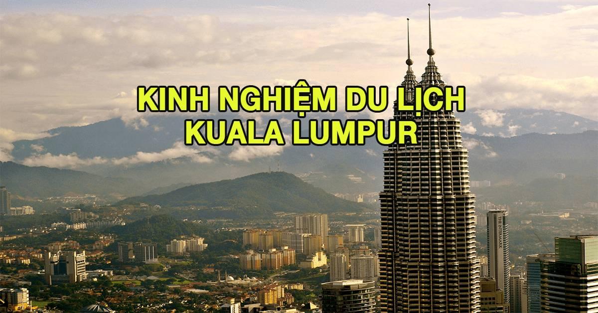 kinh-nghiem-nhap-canh-malaysia-du-lich-malaysia
